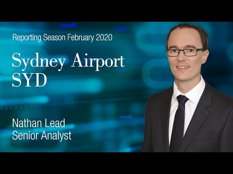 Reporting Season February 2020: Sydney Airport (ASX:SYD) – Nathan Lead, Senior Analyst