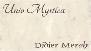 Unio Mystica - Didier Merah
