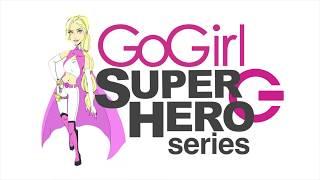 GoGirl SuperHero Series Intro