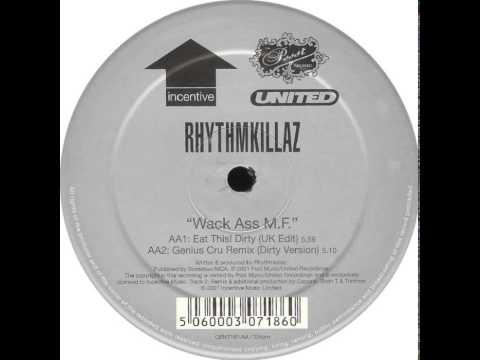 Rhythmkillaz - Wack Ass M.F. (Eat This! (Dirty UK Edit))