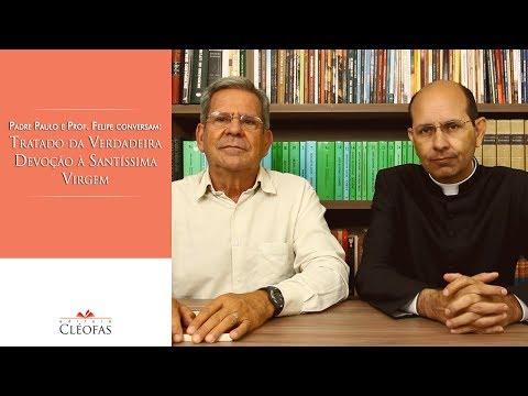 Padre Paulo e Prof. Felipe conversam sobre: Tratado da Verdadeira Devoção à Santíssima Virgem