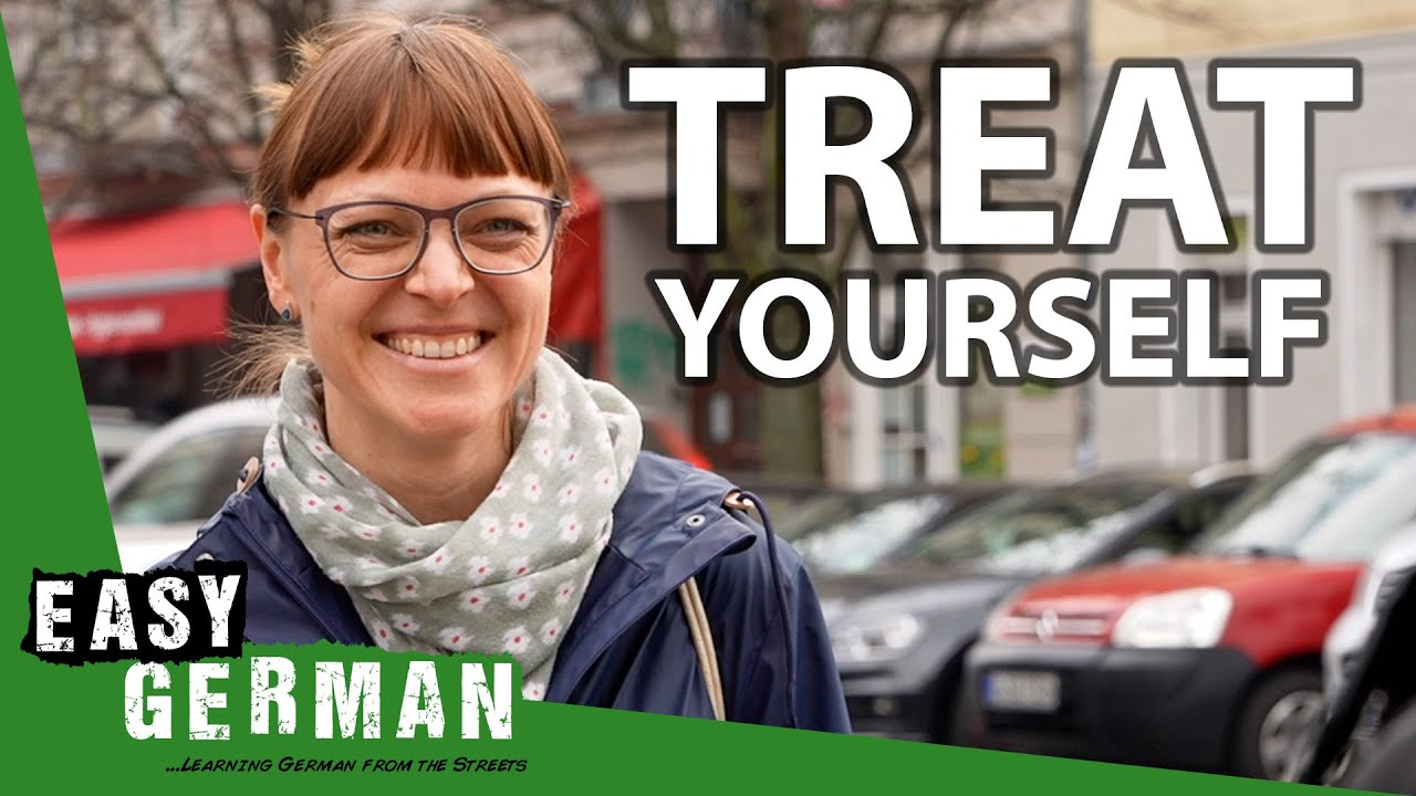 How Do You Treat Yourself? | Easy German 396