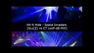 Hit N Hide - Space Invaders (bLu[Z] Vs C7 LooP-dE-MiX)