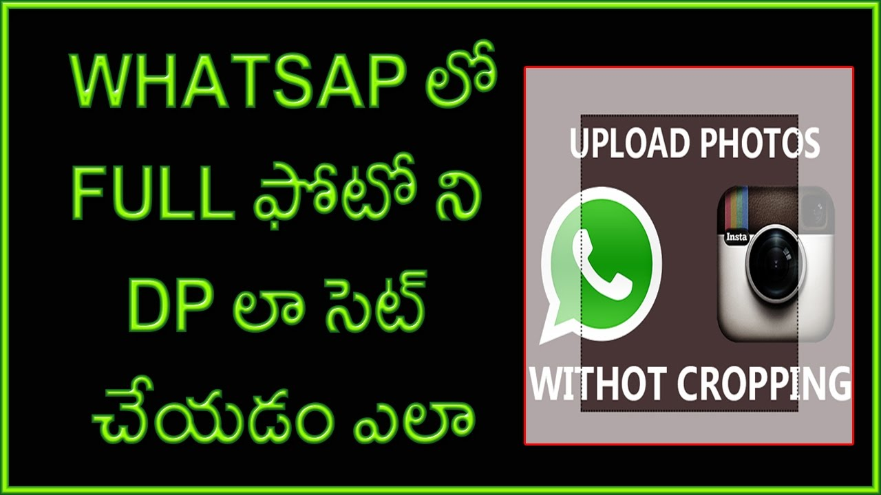 How to set Whatsapp DP without cropping Image Telugu