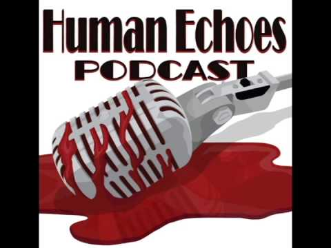 Human Echoes Podcast   Episode 102   Kinder Kills, Cleaner Cuts mp3