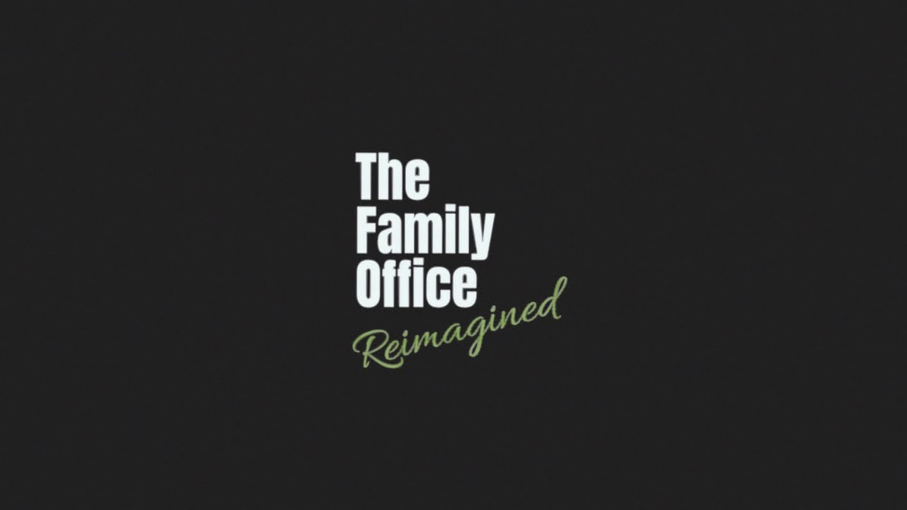 Family Office Reimagined