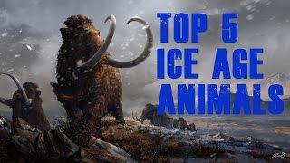 Top 5 Ice Age Animals