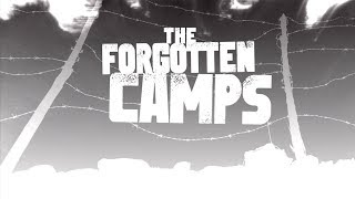 The Forgotten Camps | History of the Holocaust