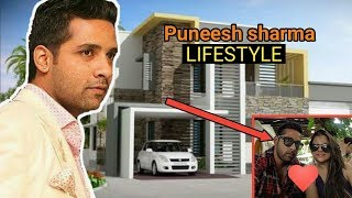Puneesh Sharma  income, wife, cars, house, networth and his luxurious lifestyle