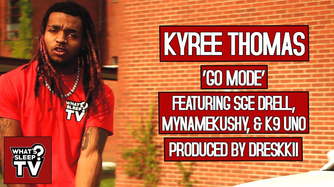 Kyree Thomas (feat. SGE Drell, MyNameKushy, & K9 Uno) - Go Mode