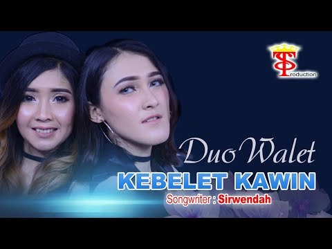 Download Lagu duo walet kebelet kawin mp3