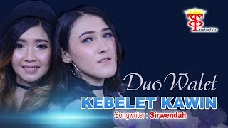 Duo Walet - Kebelet Kawin (Official Lyric Video)
