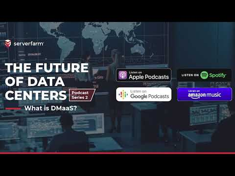 Serverfarm Celebrates International Podcast Day With the Launch of The Future of Data Centers' Podcast Series on Data Center Management as a Service (DMaaS)