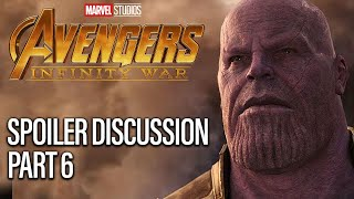 Avengers Infinity War Spoiler Discussion - Part 6