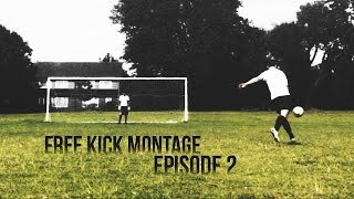 FREEKICK MONTAGE - [Episode 2]