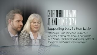 SUPPORTING LOSS BY HOMICIDE CHRIS DUCHARME JO-ANN TURNER-CREAN INTERVIEW