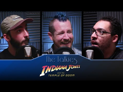 The Talkies: Indiana Jones And The Temple Of Doom