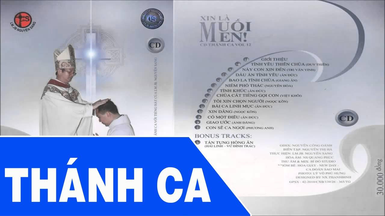 Xin Là Muối Men! (Thánh Ca Vol.12) - Lm. JB Nguyễn Sang