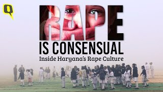 Rape is Consensual: Inside Haryana's Rape Culture | Documentary by The Quint