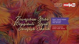 Kewajiban Ittiba' (Mengikuti Jejak) Salafush Shalih #5 l Ustadz Yazid bin Abdul Qadir Jawas