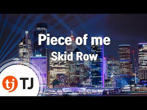 [TJ노래방] Piece of me - Skid Row (Piece of me - Skid Row) / TJ Karaoke