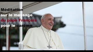 Méditation sur le message du pape François pour le carême