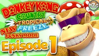 Donkey Kong Country Tropical Freeze Gameplay Walkthrough - Episode 1 - NEW Funky Mode! (Switch)