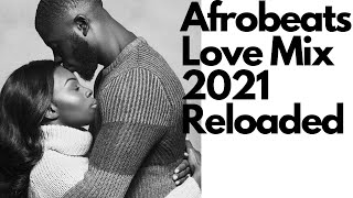 Cool Afrobeat Love Songs Mix 2021 reloaded - New Top Afrobeat Jamz, Best Afrobeat Hits Non-stop - best afrobeat songs 2020