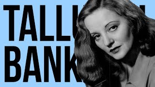 Tallulah Bankhead Bacome Her Own Worst Enemy? 10 Facts about Tallulah Bankhead