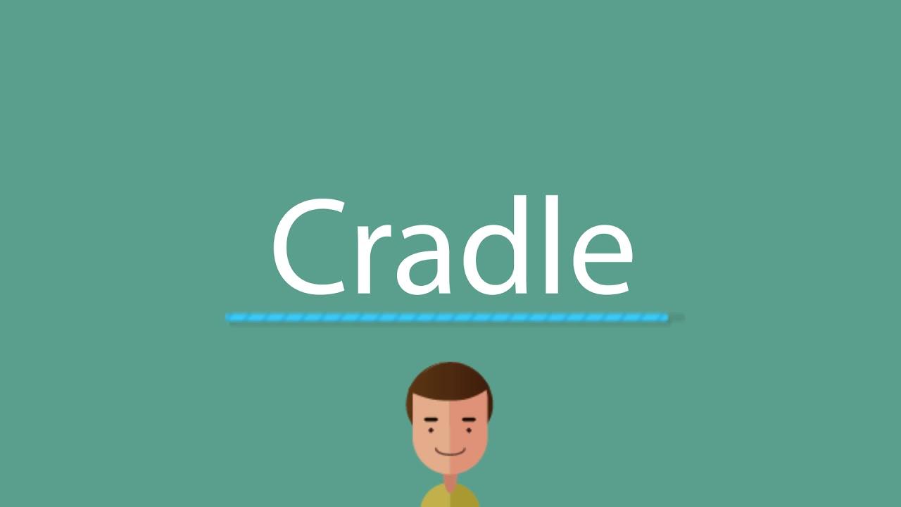 Cradle pronunciation