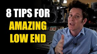 8 Tips for Amazing Low End!