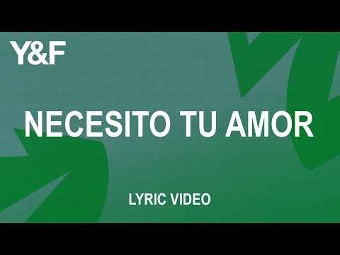 Necesito Tu Amor (Official Lyric Video) - Hillsong Young & Free