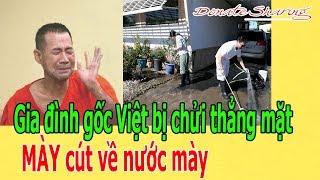 Gia đình gốc Việt b.ị ch.ử.i thẳng m.ặ.t : M.À.Y c.ú.t về nước m.à.y