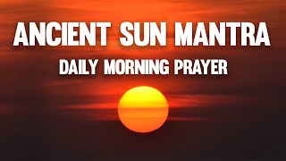Daily Morning Prayer - Oṁ Japa Kusuma - Remove Negative Energy - Ancient Sun Mantra