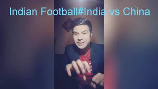 Indian Football# India vs China# Match Analysis with ABHISHEK JHA