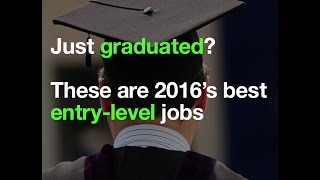 Just graduated? These are 2016's best entry-level jobs