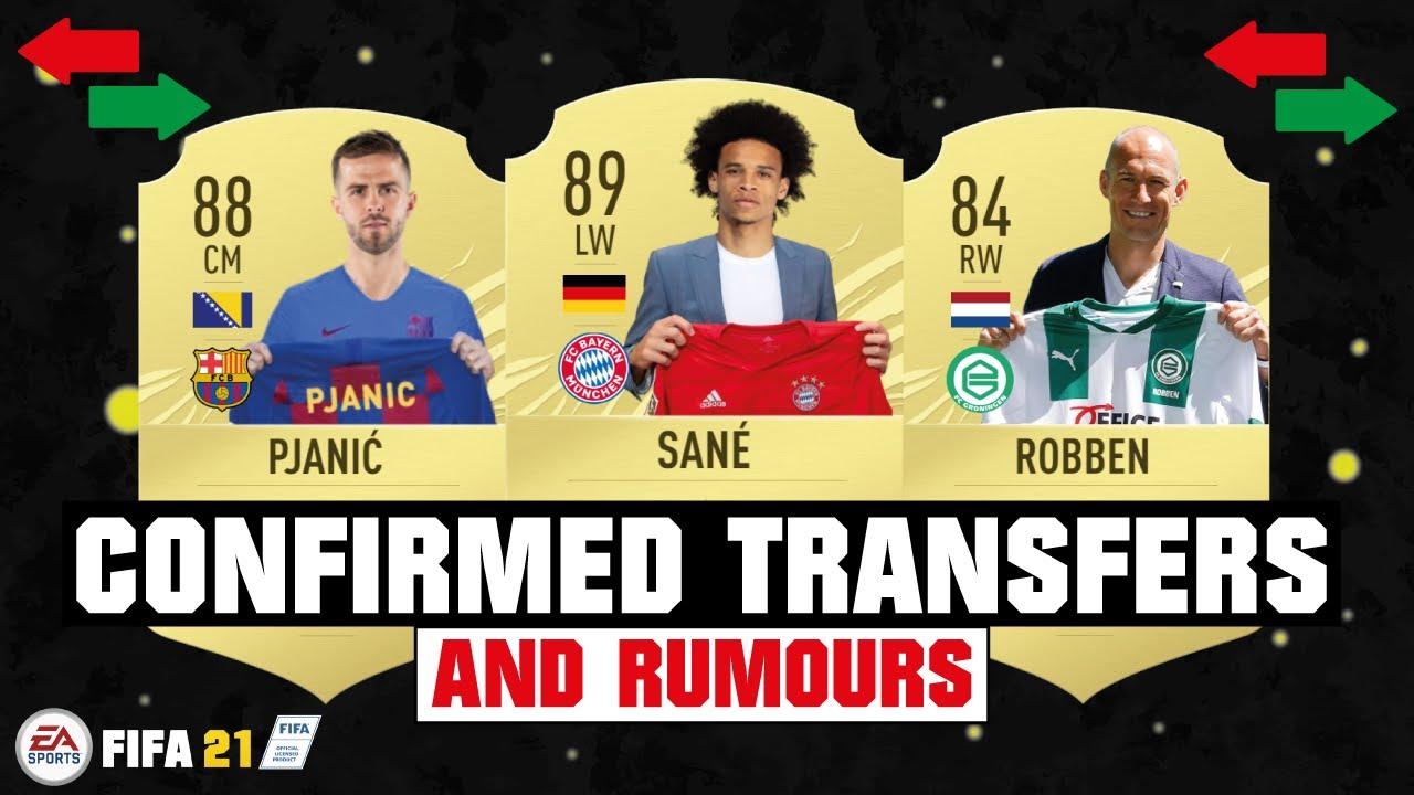 FIFA 21 | NEW CONFIRMED TRANSFERS & RUMOURS! 😱🔥| FT. SANE, PJANIC, ROBBEN... etc