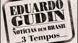 Mente | DVD Eduardo Gudin & Notícias dum Brasil - 3 Tempos | Selo SESC
