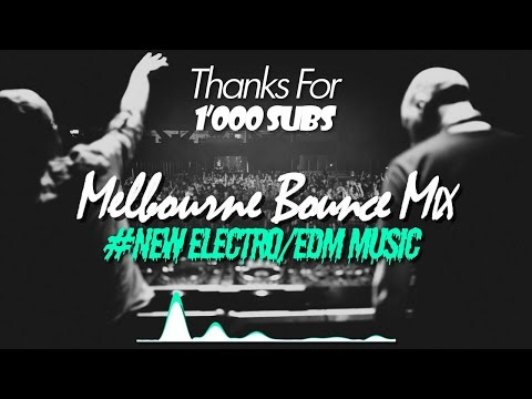 ◄♫►MELBOURNE BOUNCE MIX 2017 [THANKS FOR 1'000 SUBS]