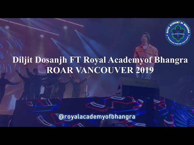 DILJIT ROAR TOUR| FT | ROYAL ACADEMY OF BHANGRA | VANCOUVER | 2019