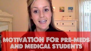 Motivation for Pre-Meds and Medical Students