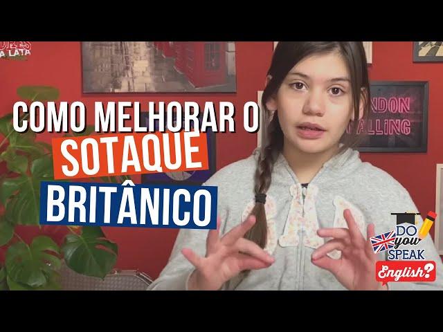 Como melhorar seu sotaque britânico | Londres na Latinha