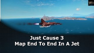Just Cause 3 Map End To End In A Jet