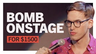 Bombing on Stage for $1500
