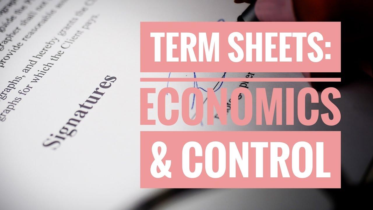 Term Sheets: Economics and Control (Intro) ||| Venture Capital |||  Bite-Sized VC