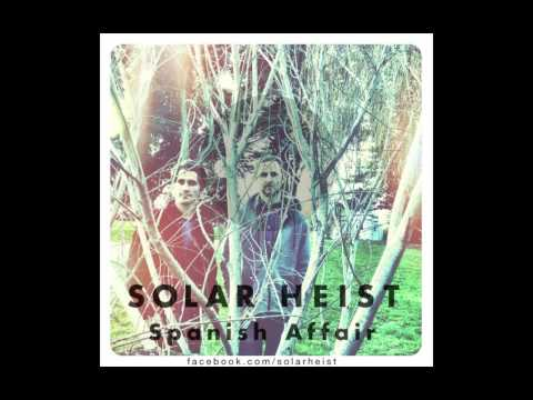 Solar Heist  - Spanish Affair