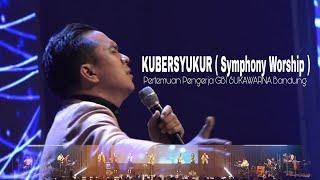 Kubersyukur   Symphony Worship   - Pertemuan Pengerja Gbi Sukawarna Bandung.   B
