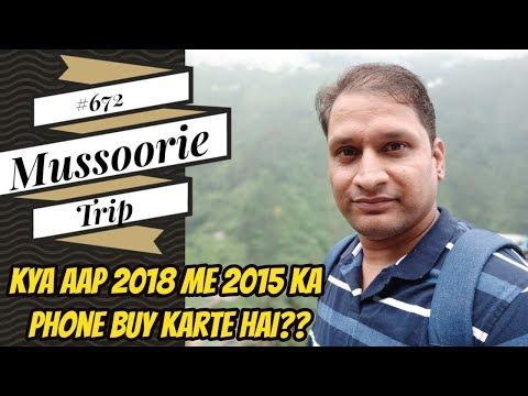 #672 Mussoorie Trip, Mi A2 Amazon, Mi Note4, Huawei Mate 20, Honor Note 10
