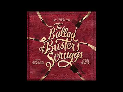"""The Ballad Of Buster Scruggs Soundtrack - """"Cool Water"""" -  Tim Blake Nelson"""