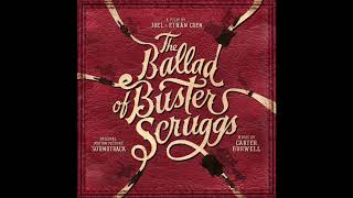 "The Ballad Of Buster Scruggs Soundtrack - ""Cool Water"" -  Tim Blake Nelson"